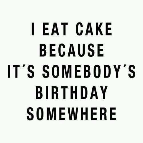 Why I Eat Cake Everyday